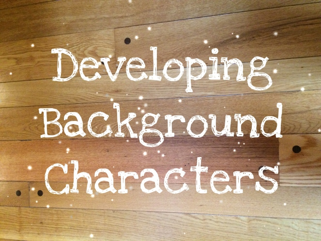 Developing Background characters