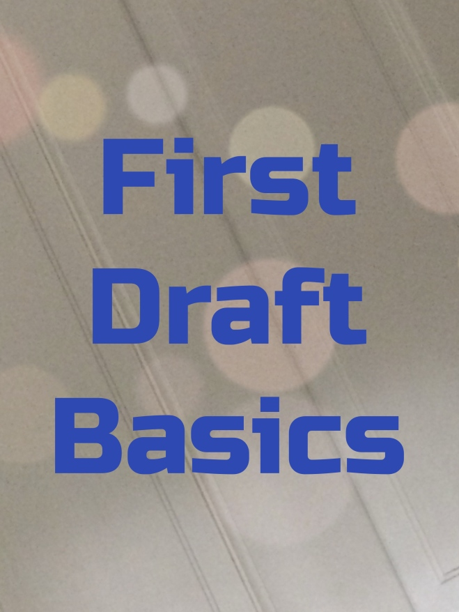 First Draft Baiscs