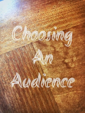 Choosing an audience
