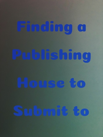 Finding a publishing house to submit to